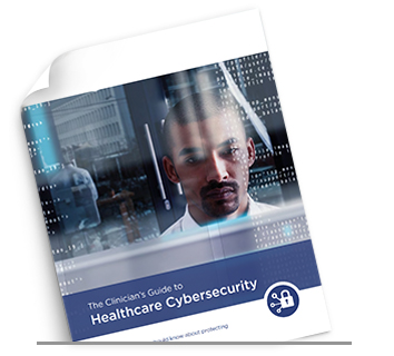 The Clinician's Guide to Healthcare Cybersecurity eBook